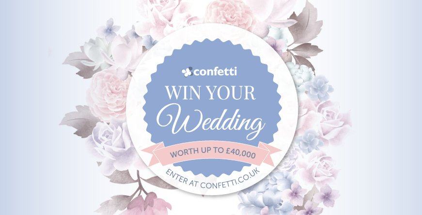 Win Your Dream Wedding with Confetti 2017 | Confetti.co.uk
