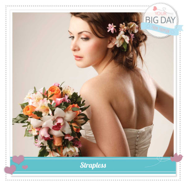 Thomson's #YourBigDay - Strapless Style