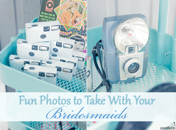 Fun Photos to Take With Your Bridesmaids | Confetti.co.uk