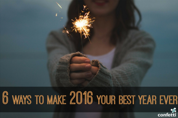 6 ways to make 2016 your best year ever | Confetti.co.uk