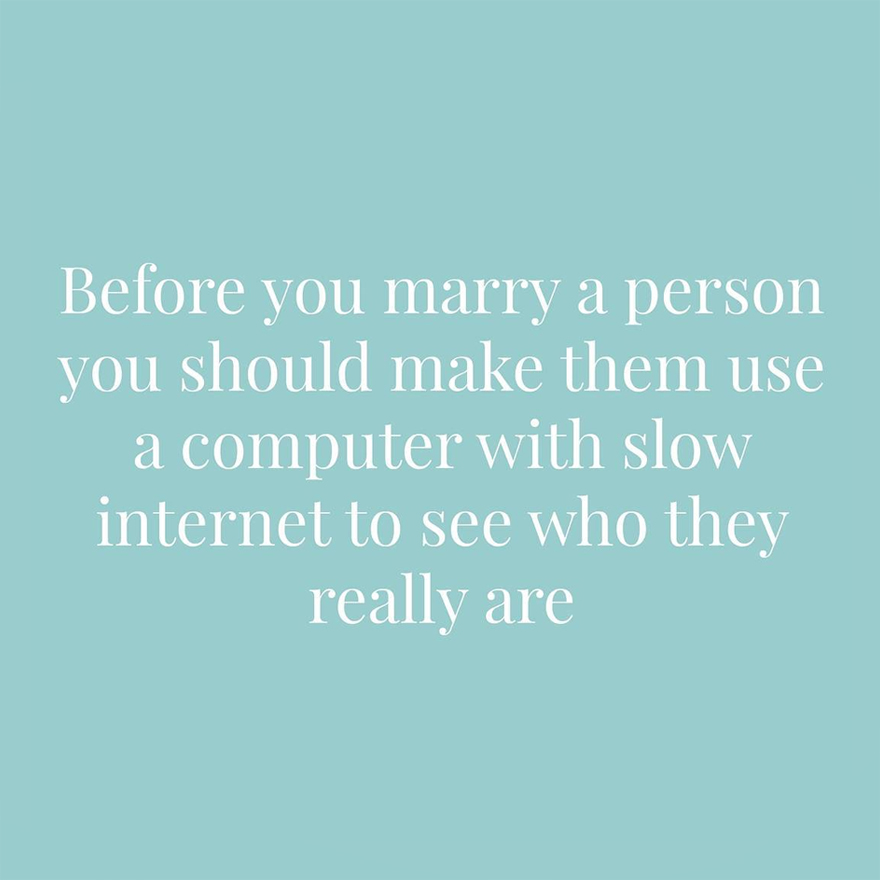 Before you marry a person you should make them use a computer with slow internet to see who they really are | Confetti.co.uk