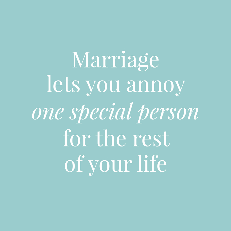 Marriage lets you annoy one special person for the rest of your life | Confetti.co.uk