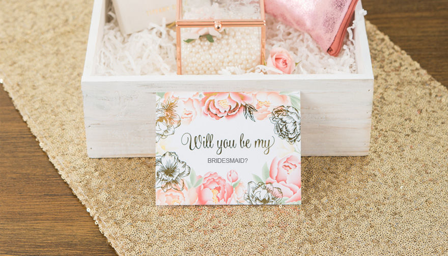 Will You Be My Bridesmaid - Best Bridesmaid Proposal Ideas | Confetti.co.uk